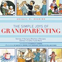 The Simple Joys of Grandparenting: Stories, Nursery Rhymes, Recipes, Games, Crafts, and More 1616086424 Book Cover