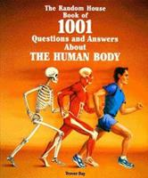 The Random House Book of 1001 Questions and Answers About the Human Body 0679854320 Book Cover