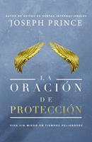 La oración de protección: Vivir sin miedo en tiempos peligrosos 1455571768 Book Cover