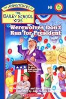 Werewolves Don't Run for President 0439650364 Book Cover