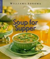 Soup for Supper (Williams-Sonoma Lifestyles) 0783546157 Book Cover