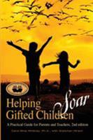Helping Gifted Children Soar: A Practical Guide for Parents and Teachers 1935067176 Book Cover