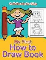 My First How to Draw Book 1683215559 Book Cover