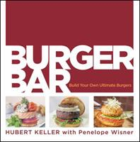 Burger Bar: Build Your Own Ultimate Burgers 0470187670 Book Cover