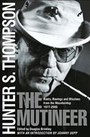 The Mutineer: Rants, Ravings, and Missives from the Mountaintop 1977-2005 0684873176 Book Cover