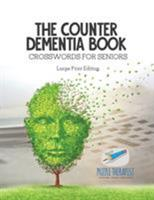 The Counter Dementia Book - Crosswords for Seniors - Large Print Edition 1541943996 Book Cover