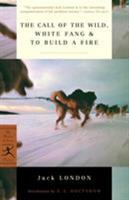 The Call of the Wild / White Fang / To Build a Fire 037575251X Book Cover