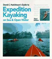 Derek C. Hutchinson's Guide to Expedition Kayaking on Sea and Open Water: On Sea and Open Water 1564407217 Book Cover