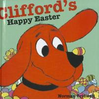 Clifford's Happy Easter (Clifford) 0545215870 Book Cover