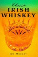 Classic Irish Whiskey (Classic Drinks Series) 185375241X Book Cover