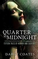Quarter to Midnight: Fifteen Tales of Horror and Suspense 0992594952 Book Cover