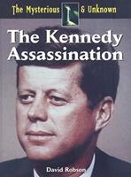 The Kennedy Assasination (The Mysterious & Unknown) 1601520360 Book Cover