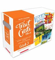 Traits Crate Plus, Digital Enhanced Edition Grade 3: Teaching Informational, Narrative, and Opinion Writing With Mentor Texts 0545837715 Book Cover