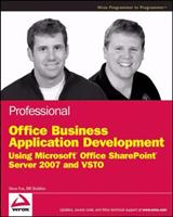 Professional Office Business Application Development: Using Microsoft Office SharePoint Server 2007 and VSTO 0470377313 Book Cover