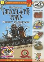 The Mystery in Chocolate Town Hershey, Pennsylvania (Carole Marsh Mysteries)
