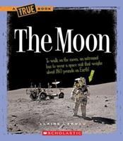 The Moon (True Books) 0531147924 Book Cover