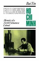 Following Ho Chi Minh: The Memoirs of a North Vietnamese Colonel 0824822331 Book Cover