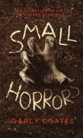 Small Horrors: A Collection of Fifty Creepy Stories 0992594928 Book Cover