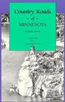 Country Roads of Minnesota: Drives, Day Trips, and Weekend Excursions 1566260728 Book Cover