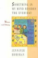 Something In My Mind Besides the Everyday: Women and Literacy 0889611459 Book Cover