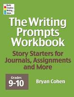 The Writing Prompts Workbook, Grades 9-10: Story Starters for Journals, Assignments and More 0985482249 Book Cover