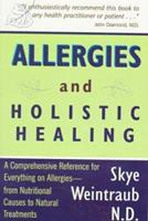 Allergies and Holistic Healing: Natural Relief for Allergy Sufferers 1885670613 Book Cover