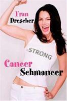 Cancer Schmancer 0446690589 Book Cover