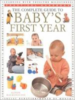 The Complete Guide to Baby's First Year (The Practical Handbook Series) 0754800148 Book Cover