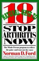 18 Natural Ways to Stop Arthritis Now (18 Natural Ways Series) 0879837268 Book Cover