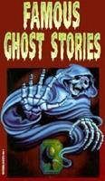 Famous Ghost Stories 0893754064 Book Cover