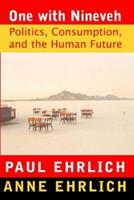 One With Nineveh: Politics, Consumption, and the Human Future 1597260312 Book Cover