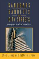 Sandbars, Sandlots, and City Streets: Growing Up in the Old South (1957) 1479750956 Book Cover