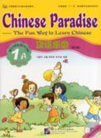 Chinese Paradise-The Fun Way to Learn Chinese (Workbook 1A) (v. 1A) 7561914407 Book Cover