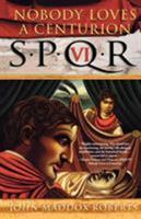 SPQR VI: Nobody Loves a Centurion 031227257X Book Cover