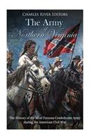 The Army of Northern Virginia: The History of the Most Famous Confederate Army during the American Civil War 1985730871 Book Cover