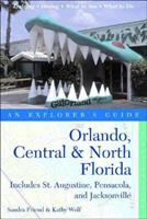 Orlando, Central & North Florida: An Explorer's Guide: Includes St. Augustine, Pensacola, and Jacksonville 0881506036 Book Cover