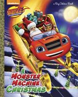 A Monster Machine Christmas (Blaze and the Monster Machines) 0399553533 Book Cover