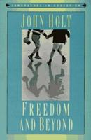 Freedom and Beyond (Innovators in Education) 0867093676 Book Cover