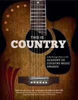 This Is Country: A Backstage Pass to the Academy of Country Music Awards 1608873153 Book Cover