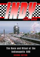 Indy: The Race and Ritual of the Indianapolis 500 1574889079 Book Cover