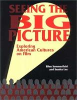 Seeing the Big Picture: Exploring American Cultures on Film 1877864846 Book Cover