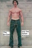 The Ex-Con and The Italian Princess 1461042011 Book Cover