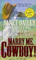 Marry Me, Cowboy! 0373832990 Book Cover