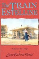 The Train to Estelline 0786203218 Book Cover