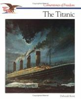 The Titanic (Cornerstones of Freedom. Second Series) 0516466720 Book Cover