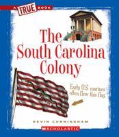The South Carolina Colony 0531253988 Book Cover