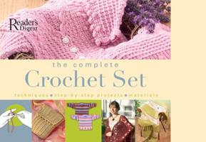 The Complete Crochet Set: Techniques - Step-by-Step Projects - Materials 0762106530 Book Cover