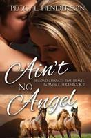Ain't No Angel 1494390108 Book Cover