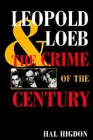 Crime of the Century: The Leopold and Loeb Case 0252068297 Book Cover