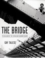 The Bridge: The Building of the Verrazano-Narrows Bridge 0802776442 Book Cover